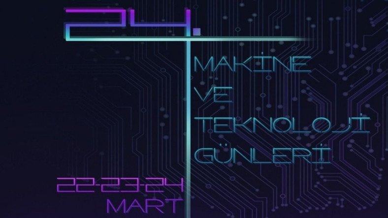 24. Makine ve Teknoloji Günleri (MTG) İçin Geri Sayım Başladı